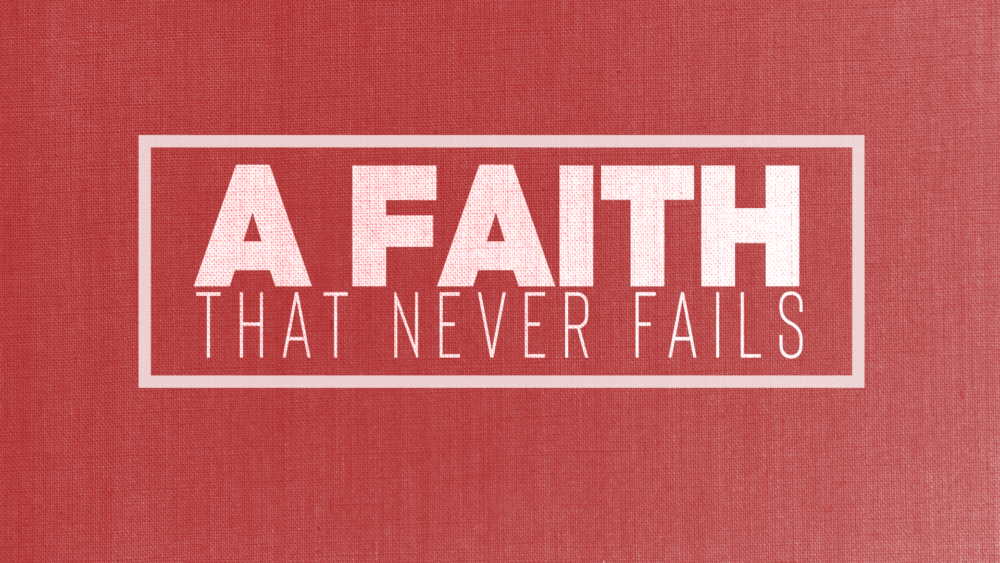 A Faith That Never Fails | Part 2 Image