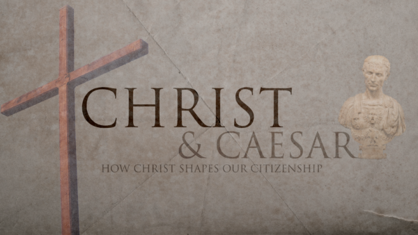 How Christ Shapes our Citizenship | What We Are: Ambassadors Image